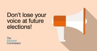 """A graphic from the Electoral Commission showing a stylised megaphone and text reading """"Don't lose your voice at future elections!"""""""